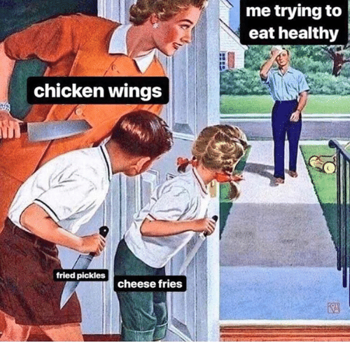 Dank, Chicken, and Wings: me trying to  eat healthy  chicken wings  fried pickles  cheese fries