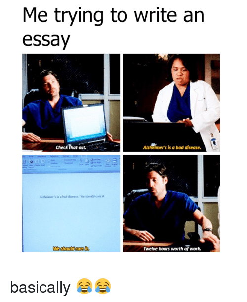 Thesis Statement In A Narrative Essay Bad Dank And Work Me Trying To Write An Essay Check That Out Compare Contrast Essay Papers also Examples Of Thesis Essays Me Trying To Write An Essay Check That Out Alzheimers Is A Bad  Columbia Business School Essay