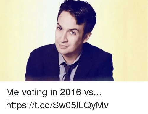Memes, 🤖, and Voting: Me voting in 2016 vs... https://t.co/Sw05lLQyMv