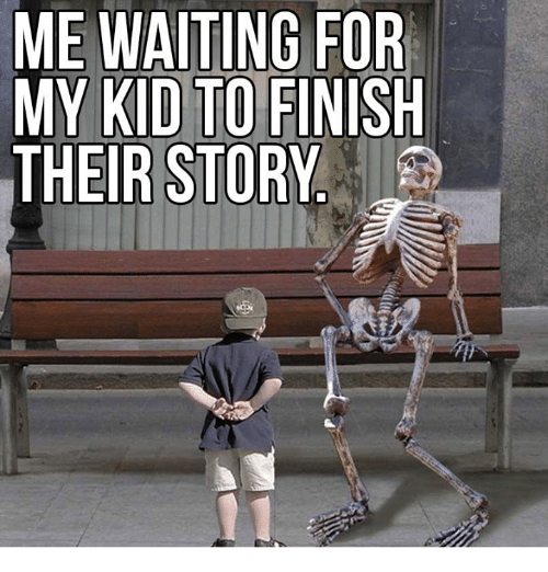 Waiting For A Kid To Finish Their Story