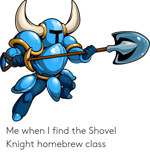 Me When I Find the Shovel Knight Homebrew Class | DnD Meme on ME ME