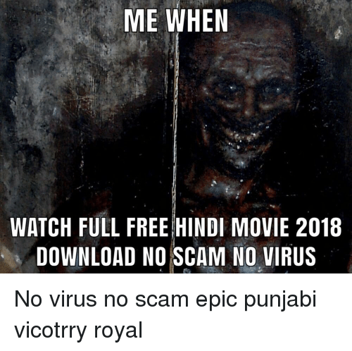 Me When Watch Full Freehindi Movie 2018 Download No Scam No Virus