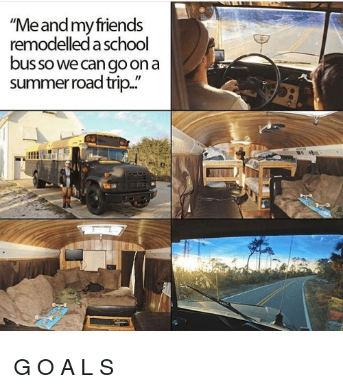 Trendy Goon And Road Trip Meand My Friends Remodeled Aschool Bus So