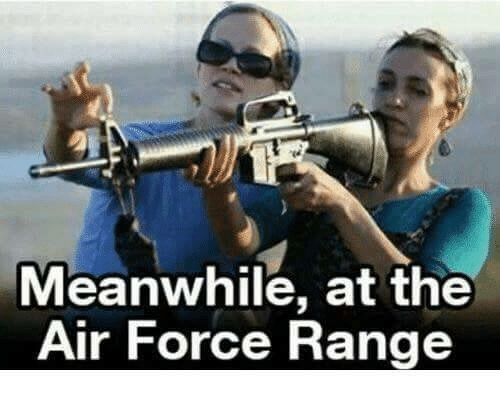 Air Force, Military, and Range: Meanwhile, at the  Air Force Range
