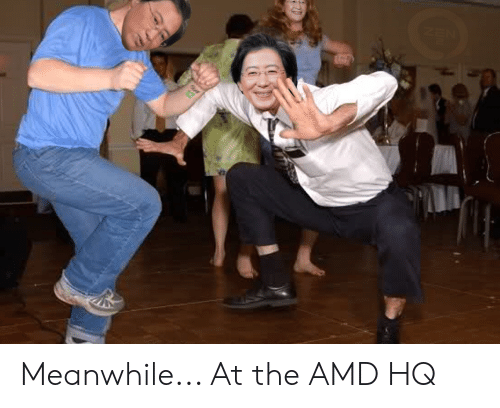 Meanwhile At The Amd Hq Amd Meme On Me Me