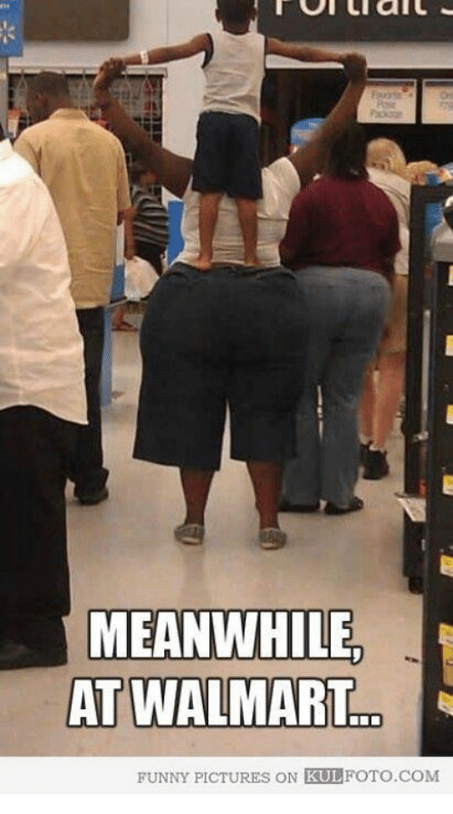 Funny Walmart And Pictures Meanwhile At Walmart Funny Pictures On Kulfoto Com