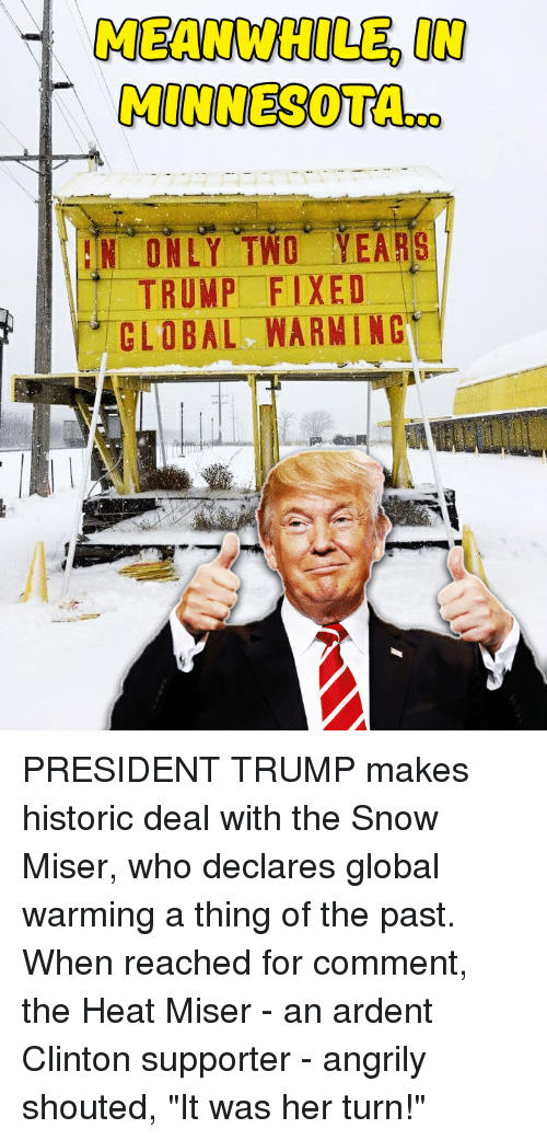 Global Warming, Heat, and Minnesota: MEANWHILE, IN  MINNESOTA.  N ONLY TWO YEARS  TRUMP- FIXED  CLOBAL WARMING