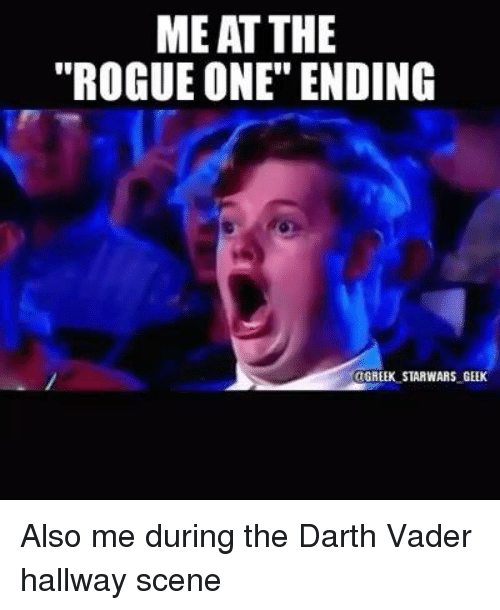 meat the rogue one ending greek starwars geek also me during the