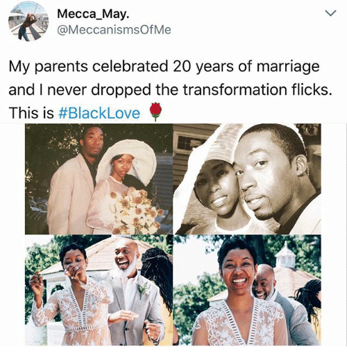 Marriage, Memes, and Parents: Mecca May.  @MeccanismsOfMe  My parents celebrated 20 years of marriage  and I never dropped the transformation flicks.  This is