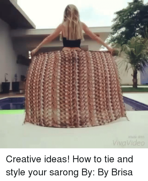 Memes, How To, and 🤖: Mede lith  ViWJVideo  ed Creative ideas! How to tie and style your sarong By: By Brisa