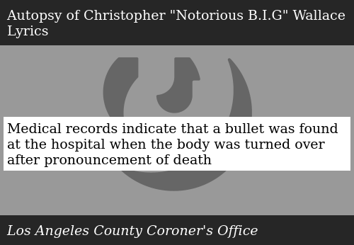 Medical Records Indicate That a Bullet Was Found at the