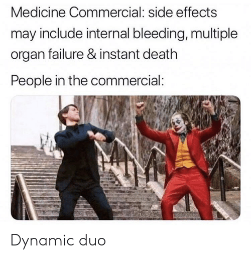 Medicine Commercial Side Effects May Include Internal