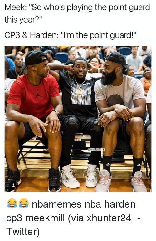 "Basketball, Nba, and Sports: Meek: ""So who's playing the point guard  this year?""  CP3 & Harden: ""I'm the point guard!"" 😂😂 nbamemes nba harden cp3 meekmill (via ‪xhunter24_-Twitter)"