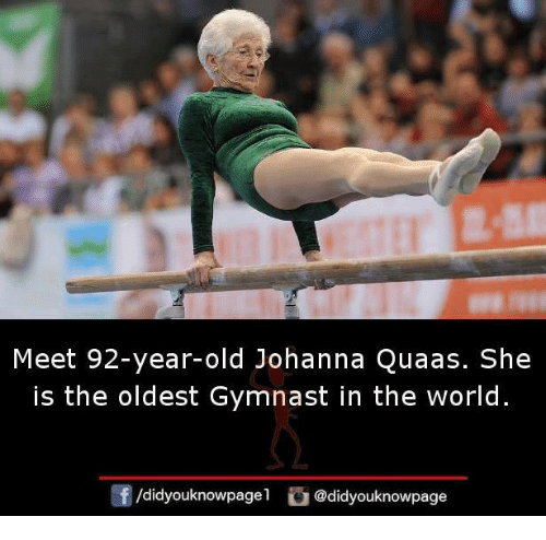 Memes, World, and Old: Meet 92-year-old Johanna Quaas. She  is the oldest Gymnast in the world  /didyouknowpagel @didyouknowpage