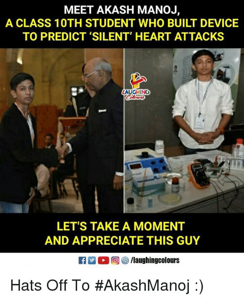 Appreciate, Heart, and Indianpeoplefacebook: MEET AKASH MANOJ,  A CLASS 10TH STUDENT WHO BUILT DEVICE  TO PREDICT 'SILENT' HEART ATTACKS  AUGHING  04 時  LET'S TAKE A MOMENT  AND APPRECIATE THIS GUY  0回5/laughingcolours Hats Off To #AkashManoj :)