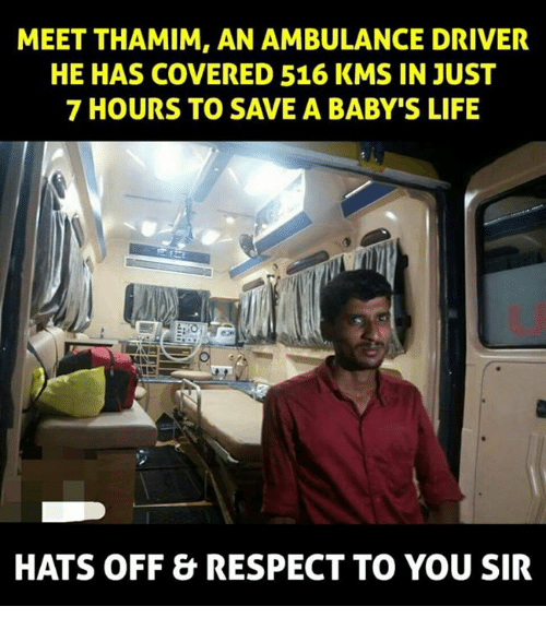 meet thamim an ambulance driver he has covered 516 kms 29125941 meet thamim an ambulance driver he has covered 516 kms in just 7