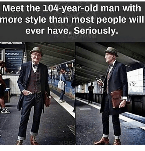 Memes, Old Man, and 🤖: Meet the 104-year-old man with  more style than most people will  ever have. Seriously.  Tor