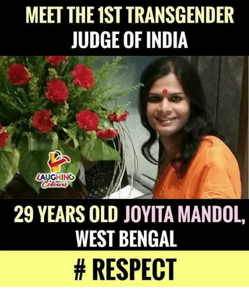 Respect, Transgender, and India: MEET THE 1ST TRANSGENDER  JUDGE OF INDIA  AUGHING  29 YEARS OLD JOYITA MANDOL,  WEST BENGAL  # RESPECT