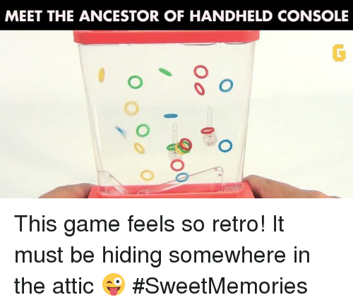 Video Games, Retro, and Somewhere: MEET THE ANCESTOR OF HANDHELD CONSOLE  O O This game feels so retro! It must be hiding somewhere in the attic 😜 #SweetMemories