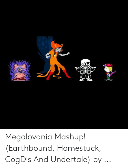 Megalovania Mashup Earthbound Homestuck Cogdis And Undertale By Mashup Meme On Me Me