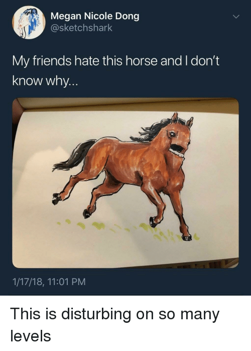 Megan Nicole Dong My Friends Hate This Horse And I Don T Know Why 11718 1101 Pm Friends Meme On Me Me