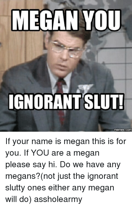 Funny things to say to sluts