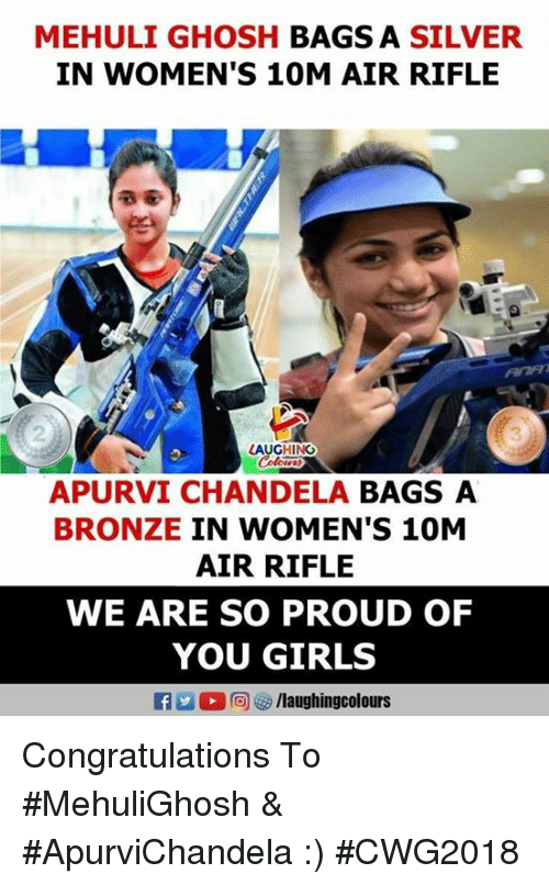 Girls, Congratulations, and Silver: MEHULI GHOSH BAGS A SILVER  IN WOMEN'S 10M AIR RIFLE  2  3  LAUGHING  APURVI CHANDELA BAGS A  BRONZE IN WOMEN'S 10M  AIR RIFLE  WE ARE SO PROUD OF  YOU GIRLS Congratulations To #MehuliGhosh & #ApurviChandela :) #CWG2018