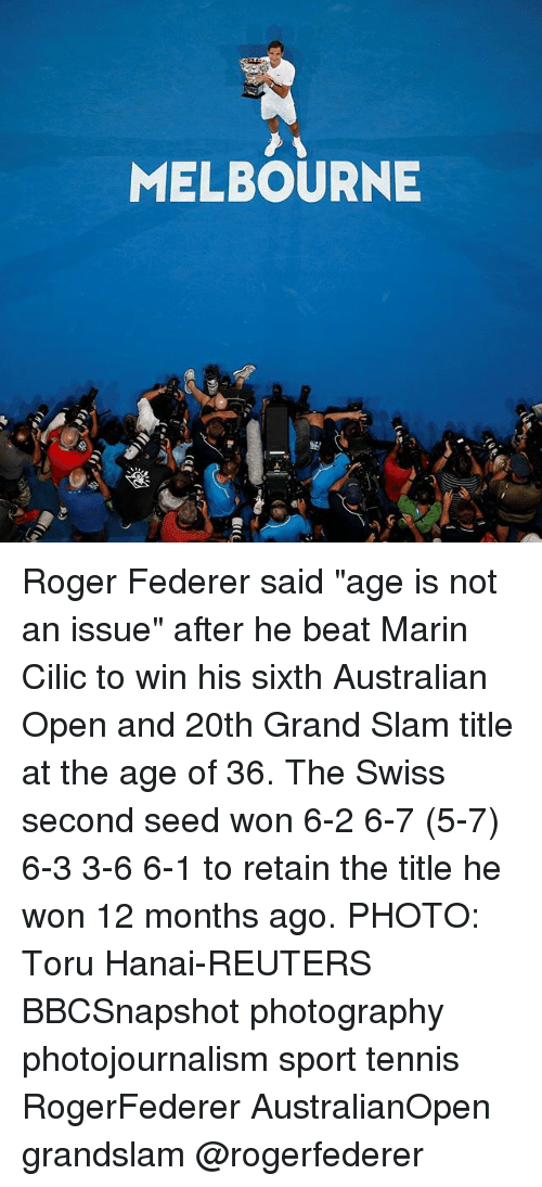 """Memes, Roger, and Photography: MELBOURNE Roger Federer said """"age is not an issue"""" after he beat Marin Cilic to win his sixth Australian Open and 20th Grand Slam title at the age of 36. The Swiss second seed won 6-2 6-7 (5-7) 6-3 3-6 6-1 to retain the title he won 12 months ago. PHOTO: Toru Hanai-REUTERS BBCSnapshot photography photojournalism sport tennis RogerFederer AustralianOpen grandslam @rogerfederer"""