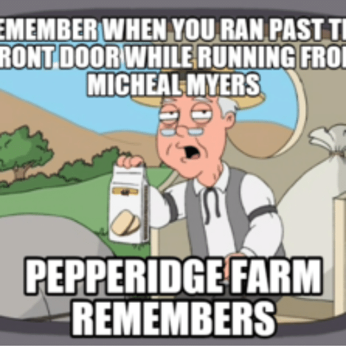 25 Best Micheal Myer Memes Looking At The Front Door Memes