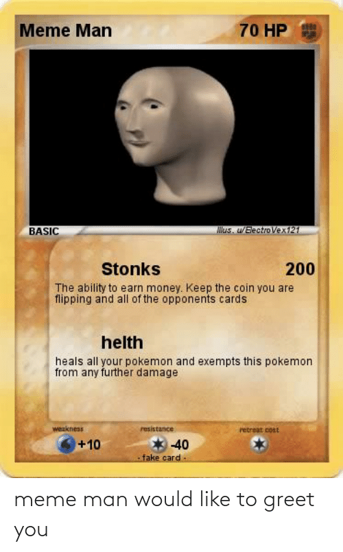 Meme Man 70 Hp Mus Welectro Vex121 Basic Stonks 200 The Ability To
