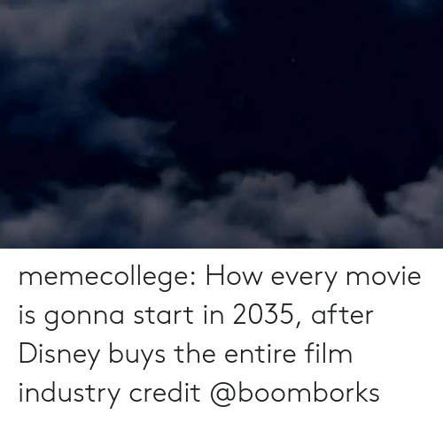 Disney, Tumblr, and Twitter: memecollege:   How every movie is gonna start in 2035, after Disney buys the entire film industry   credit  @boomborks