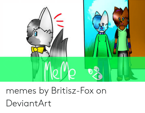 Memes by Britisz-Fox on DeviantArt | Meme on ME ME