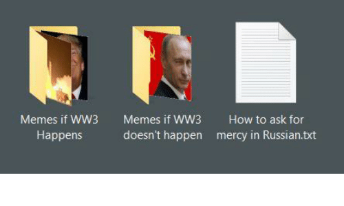 Funny Memes If: Memes If WW3 Memes If WW3 How To Ask For Happens Doesn't