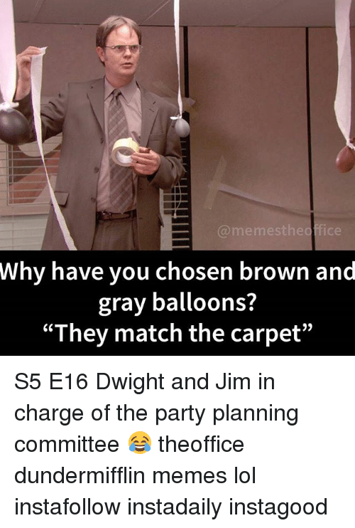 Lol Memes And Party Memestheoffice Why Have You Chosen Brown Gray Balloons