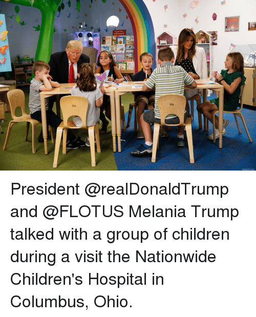 Children, Melania Trump, and Memes: Memmy  ASSOOATED PRESS President @realDonaldTrump and @FLOTUS Melania Trump talked with a group of children during a visit the Nationwide Children's Hospital​ in Columbus, Ohio.