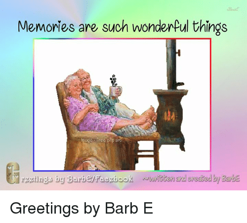 Memories Are Such Wondenpul Things E Free Clip Ard Greetings By Barb
