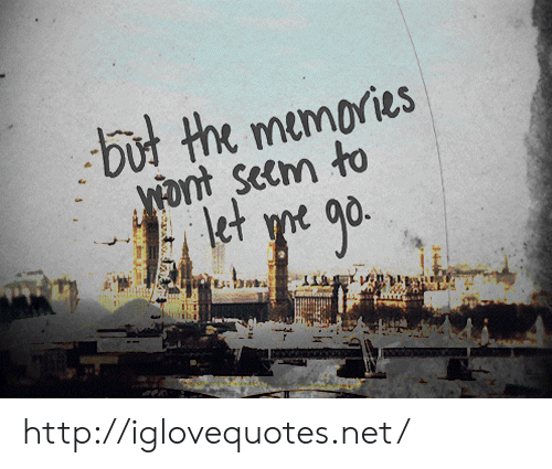 Http, Net, and Memories: memories  nt Seem to  let http://iglovequotes.net/