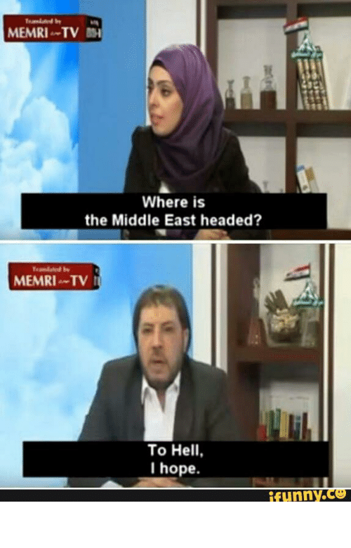 Funny Middle Eastern Meme : Memri tv where is the middle east headed m to