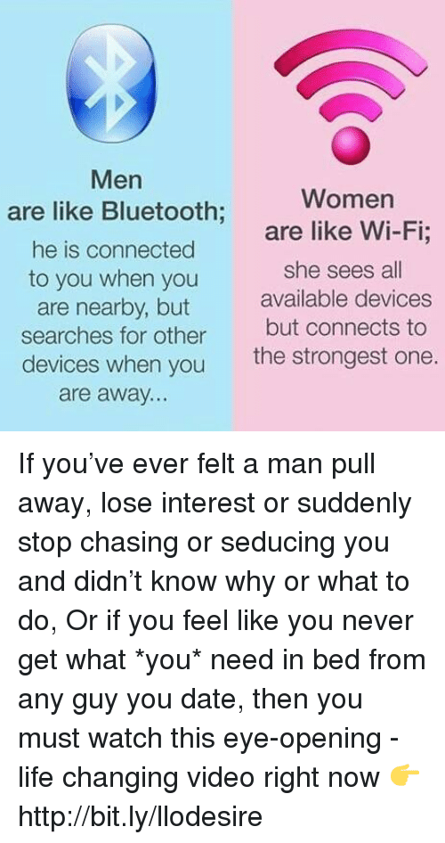 Men Are Like Bluetooth He Is Connected to You When You Are Nearby