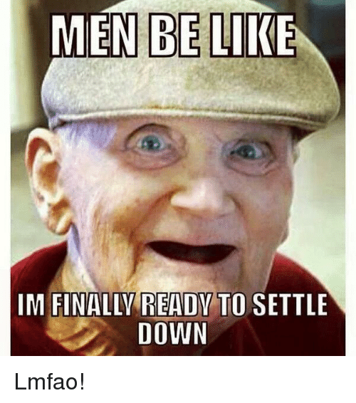 what makes a man settle down