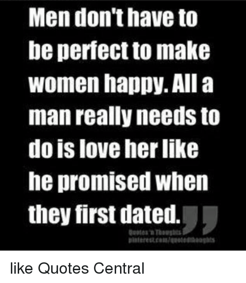 Men Don T Have To Be Perfect To Make Women Happy All A Man Really