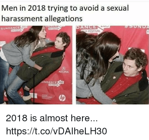 Funny, Acura, and Festival: Men in 2018 trying to avoid a sexual  harassment allegations  23E  DA  SUNDANCE  2 FESTIVAL  ACURA  UNDANCE 2018 is almost here... https://t.co/vDAIheLH30