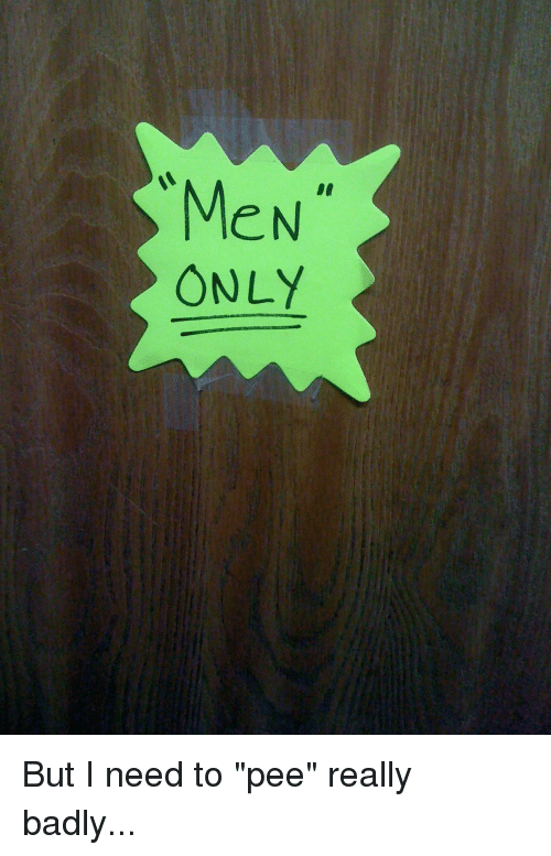 Bad, Unnecessary Quotes, and Needed: MeN ONLY But I need to