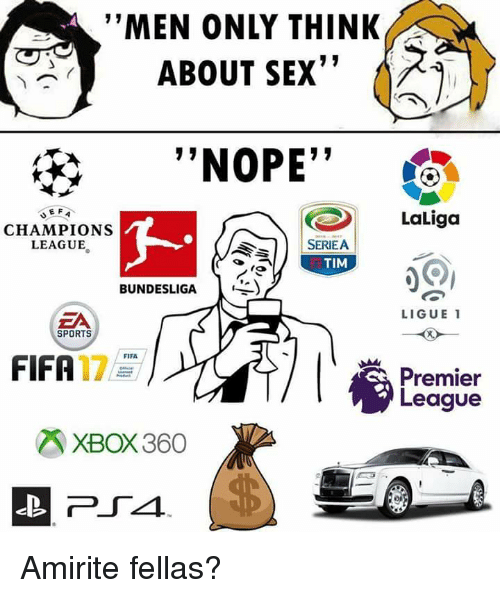 Home Market Barrel Room Trophy Room ◀ Share Related ▶ fifa Premier League Sex sports Champions League Nope Amirite league bundesliga champions think xbox360 next collect meme → Embed it next → MEN ONLY THINK ABOUT SEX <^NOPE' LaLiga CHAMPIONS LEAGUE SERIEA TIM BUNDESLIGA LIGUE SPORTS FIFA 17 Premier League XBOX360 Amirite fellas? Meme fifa Premier League Sex sports Champions League Nope Amirite league bundesliga champions think xbox360 tim men fellas premier Fifa 17 Laliga Only About Seriea fifa fifa Premier League Premier League Sex Sex sports sports Champions League Champions League Nope Nope Amirite Amirite league league bundesliga bundesliga champions champions think think xbox360 xbox360 tim tim men men fellas fellas premier premier Fifa 17 Fifa 17 Laliga Laliga Only Only About About Seriea Seriea found @ 90 views ON 2018-03-14 03:02:50 BY me.me source: imgur view more on me.me