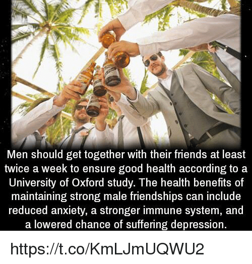 Men Should Get Together With Their Friends at Least Twice a