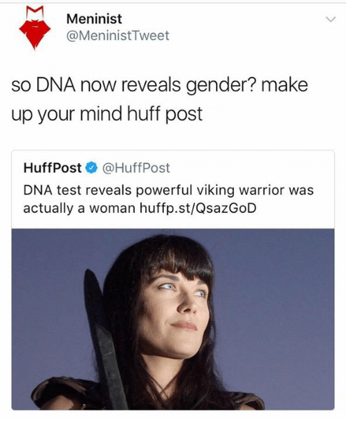 meninist meninisttweet so dna now reveals gender make up your 27669882 meninist so dna now reveals gender? make up your mind huff post