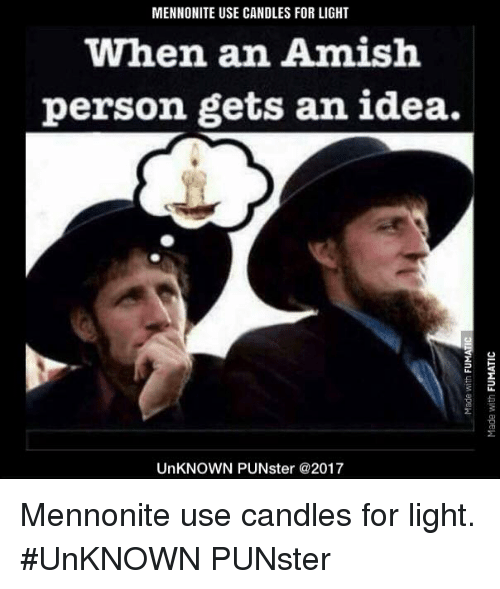 mennonite use candles for light when an amish person gets 23577164 ✅ 25 best memes about mennonite mennonite memes