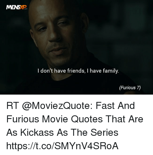 MENS I Don\'t Have Friends I Have Family Furious 7 RT Fast ...
