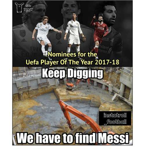 Adidas, Memes, and 2017: MEN'S PLAYER  OF THE YEAR  2017/18  rates  rares  adidas  ndard  Nominees for the  Uefa Player Of The Year 2017-18  Keep Digging  ofind Messi