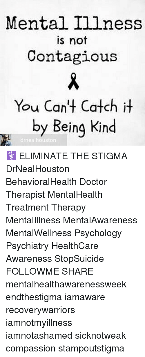 Mental Illness Is Not Contagious You Can T Catch It By Being Kind
